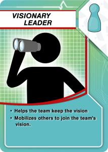 Visionary Leader: Helps the team keep the vision and mobilized others to join the team's vision